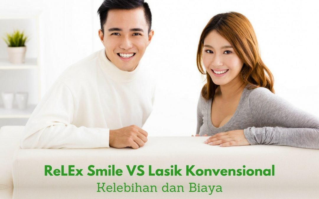 ReLEx® SMILE Vs Conventional LASIK: Advantages and Costs